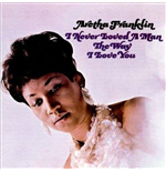 Vinilo Aretha Franklin - I Never Loved A Man The Way I Love You