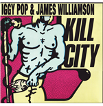 Vinilo Iggy Pop & James Williamson - Kill City (Limited Edition)