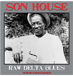 Vinilo Son House - Raw Delta Blues