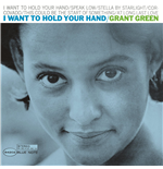 Vinilo Grant Green - I Want To Hold Your Hand