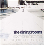 Vinilo Dining Rooms (The) - Experiments In Ambient Soul