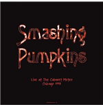 Vinilo Smashing Pumpkins - Live At The Cabaret Metro  Chicago  Il   August 14  1993