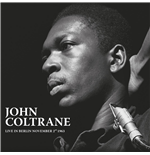 Vinilo John Coltrane - Live In Berlin November2Nd 1963