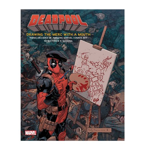 Deadpool Artbook Drawing the Merc with a Mouth *INGLÉS*